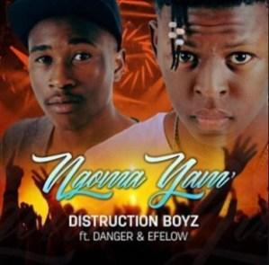 Distruction Boyz - Ngoma Yami Ft. Danger & Efelow